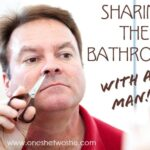 Sharing the Bathroom with a Man ~