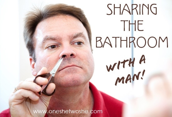 sharing the bathroom wiht a man