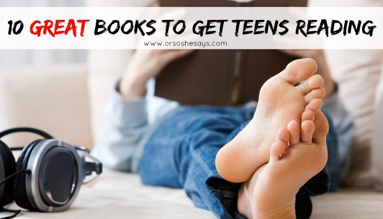10 Great Books to Get Teens Reading #books #teens