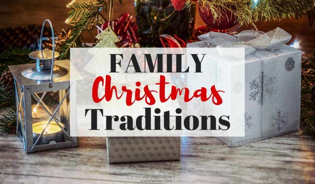Christmas traditions make the holidays so special! www.orsoshesays.com #christmaseve #christmas #traditions #family
