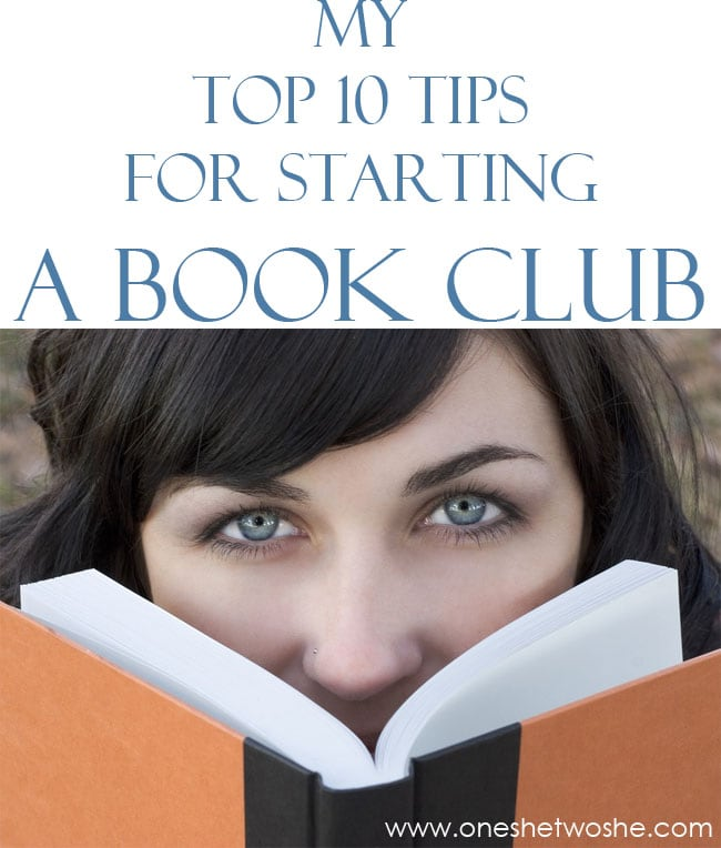 Top 10 Tips for Starting a Book Club www.oneshetwoshe.com