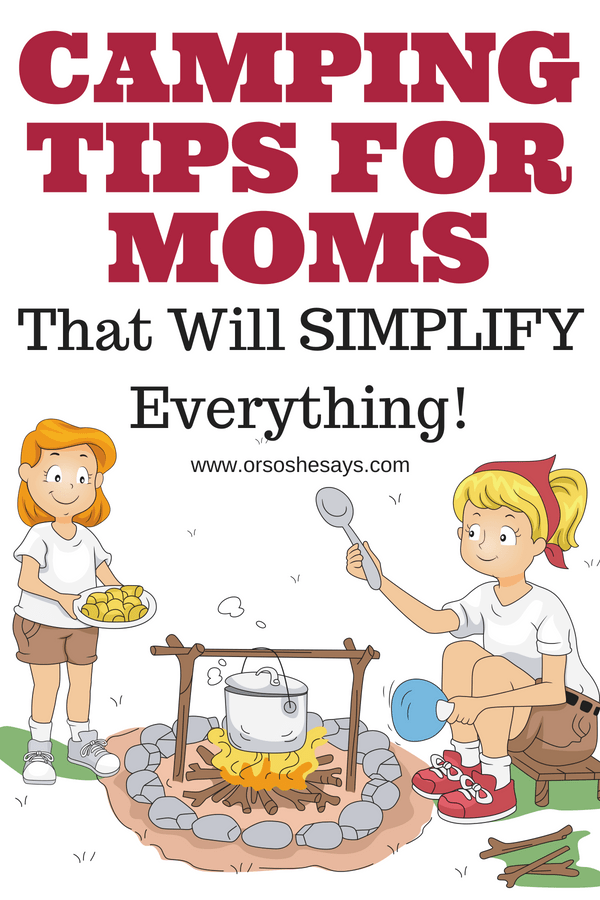 Camping Tips for Moms That Will Simplify Everything #camping #campingtips #outdoors #familyfun