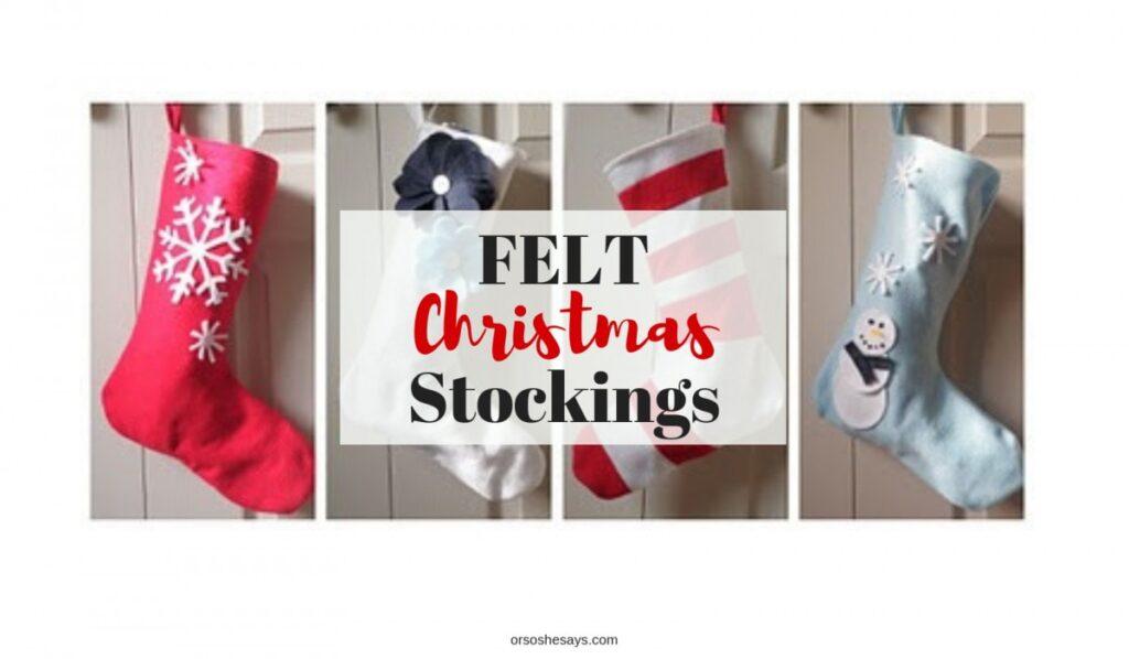 Easy Felt Stockings - www.orsoshesays.com #felt #stockings #feltstockings #christmas #crafts #DIY