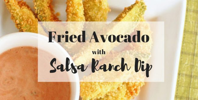 Fried Avocado with Salsa Ranch Dip