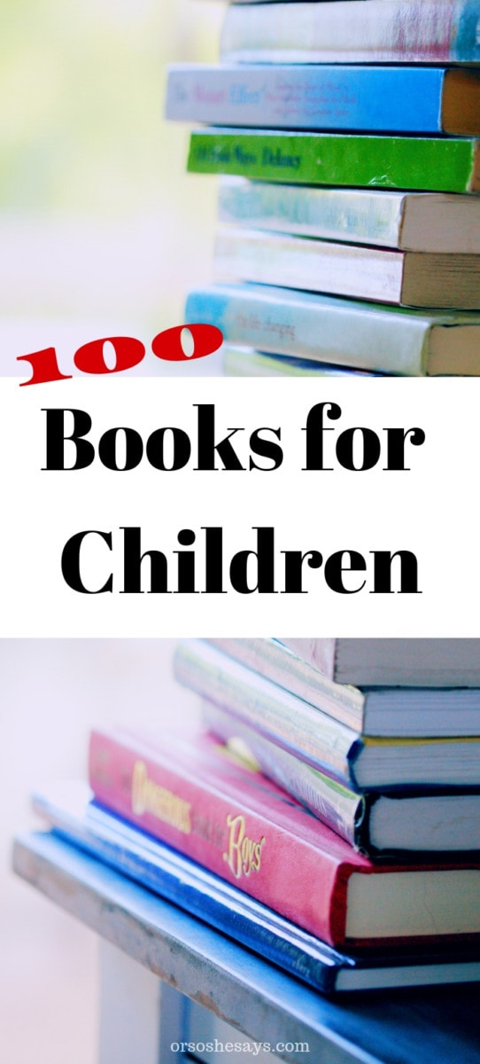 Books for Children - A list of 100 titles that would make a great summer reading challenge! #booksforchildren #books #summerreading #OSSS orsoshesays.com