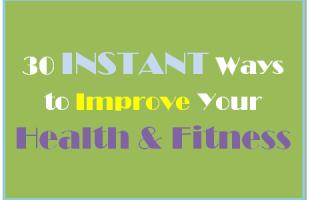 30 Ways to Improve Health & Fitness (she: Tina)