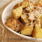 Parmesan Roasted Potatoes (she: Leigh Anne)