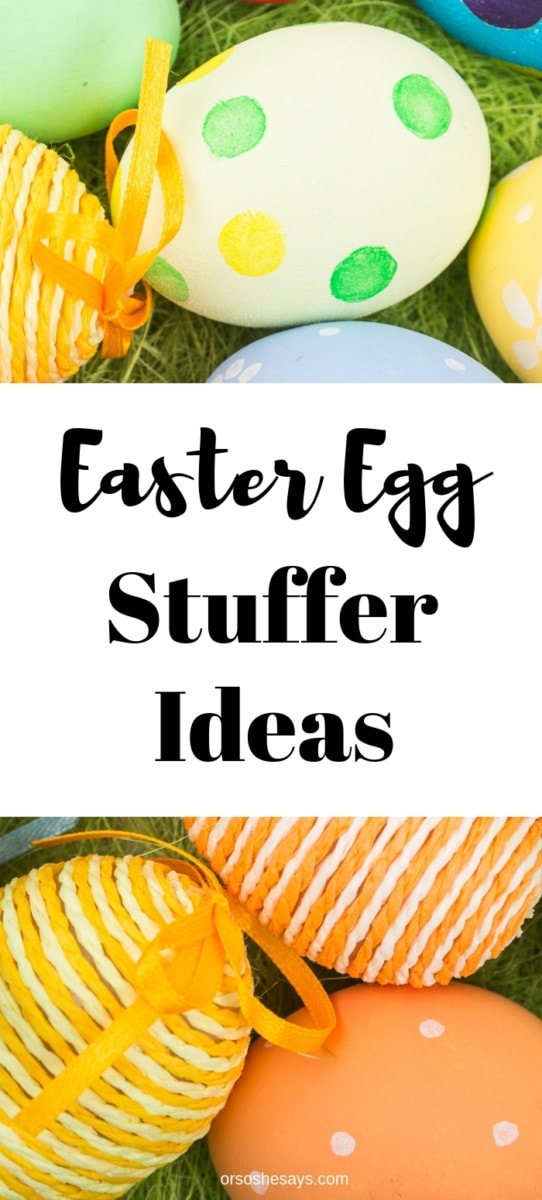 Need Easter egg stuffer ideas?? This great list is perfect for Easter morning and egg hunts! orsoshesays.com #Easter