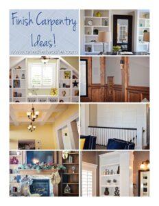 Finish Carpentry Ideas ~ Courtesy of My Husband!