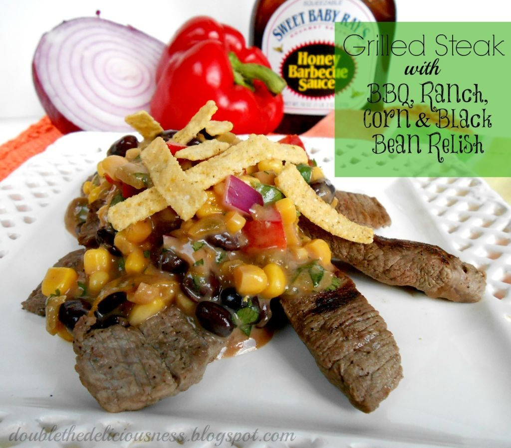 Grilled Steak with BBQ, Ranch, Corn & Black Bean Relish