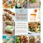 10 Fantastic Summer Recipes & 'Your Great Idea' Link Party #43