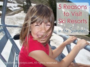 5 Reasons to Visit Ski Resorts in the Summer (she: Allison)