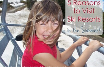 5 Reasons to Visit Ski Resorts in the Summer