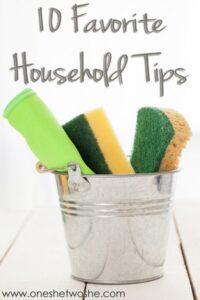 10 Favorite Household Tips (she: Rebecca)