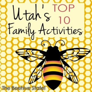 Top 10 family activities in Utah (she: Allison)