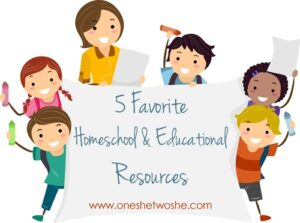 5 Favorite Homeschool and Educational Products and Resources
