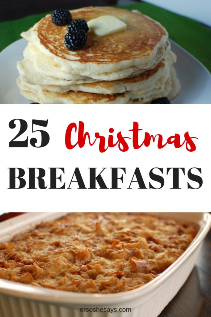 25 Christmas Breakfast ideas to make the morning memorable! www.orsoshesays.com #christmas #recipe #food