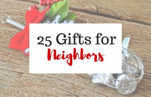 25 Gifts for Neighbors