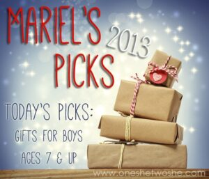 Gifts for Boys Ages 7 and Up ~ Mariel's Picks 2013