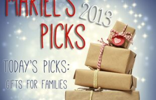 Gifts for Families ~ Mariel's Picks 2013 www.oneshetwoshe.com