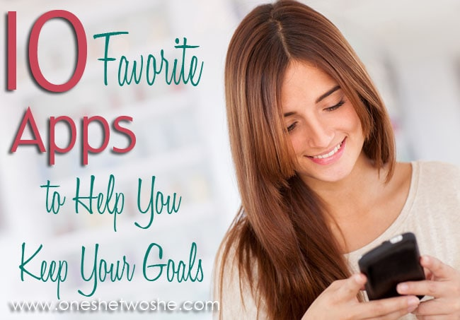 10 Favorite Apps to Help You Reach Your Goals www.oneshetwoshe.com