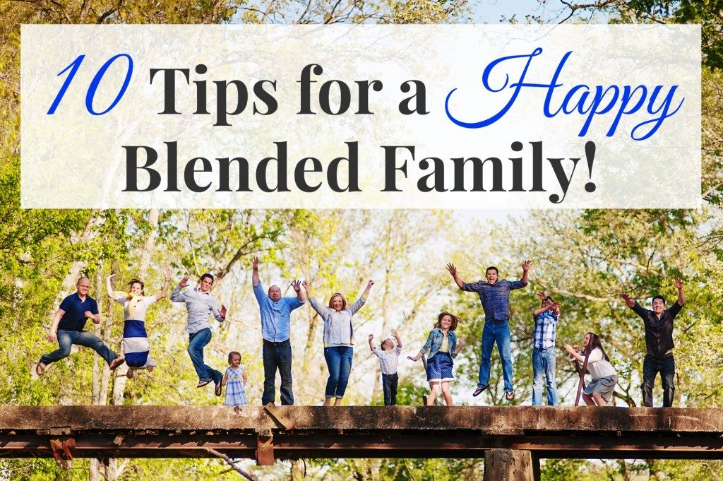 10 GREAT tips for a happy blended family! So many fun ideas!!