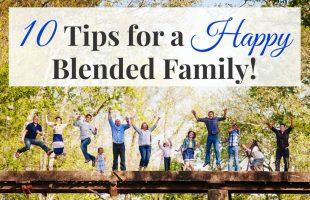 10 Tips for a Happy Blended Family www.oneshetwoshe.com