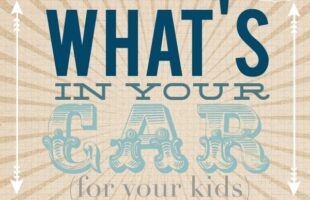 what's in the car for your kids?