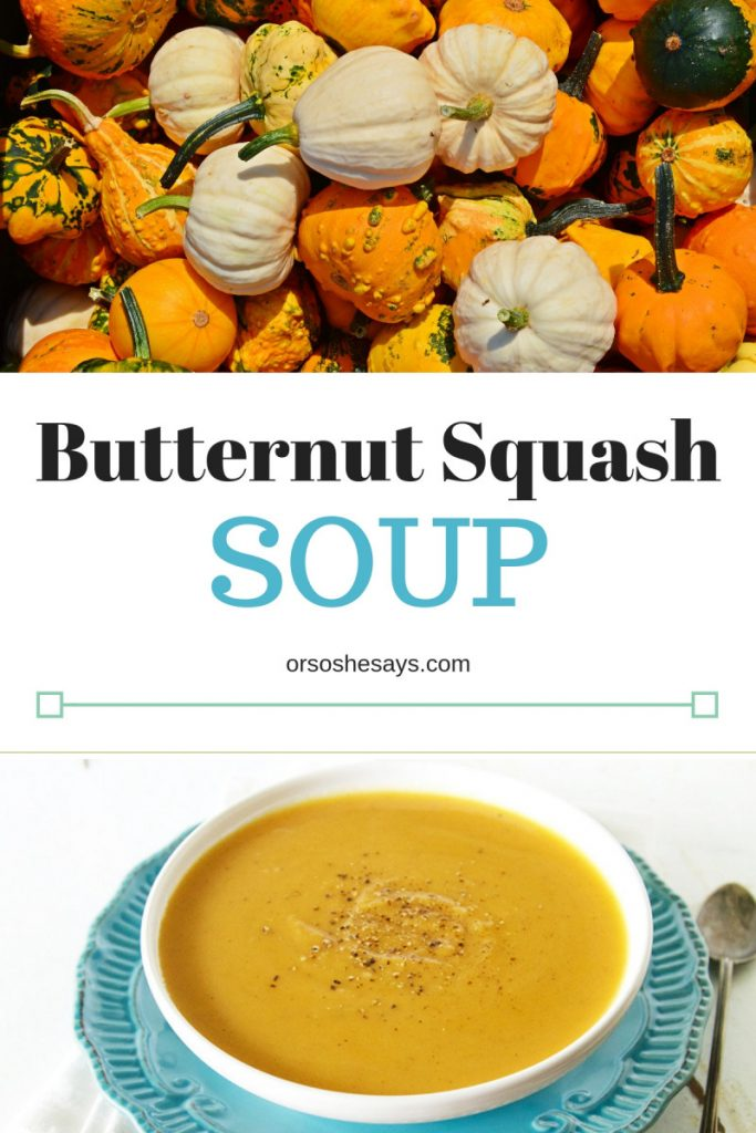 Butternut Squash Soup is the perfect meal to warm you up this fall. Check it out on www.orsoshesays.com #soup #pumpkin #fall #OSSSrecipes #ldsblogger #lds #mormonblogger #mormon