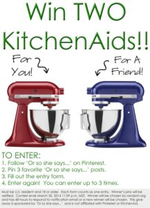 Win TWO KitchenAids Giveaway~ One for You, One for a Friend!!
