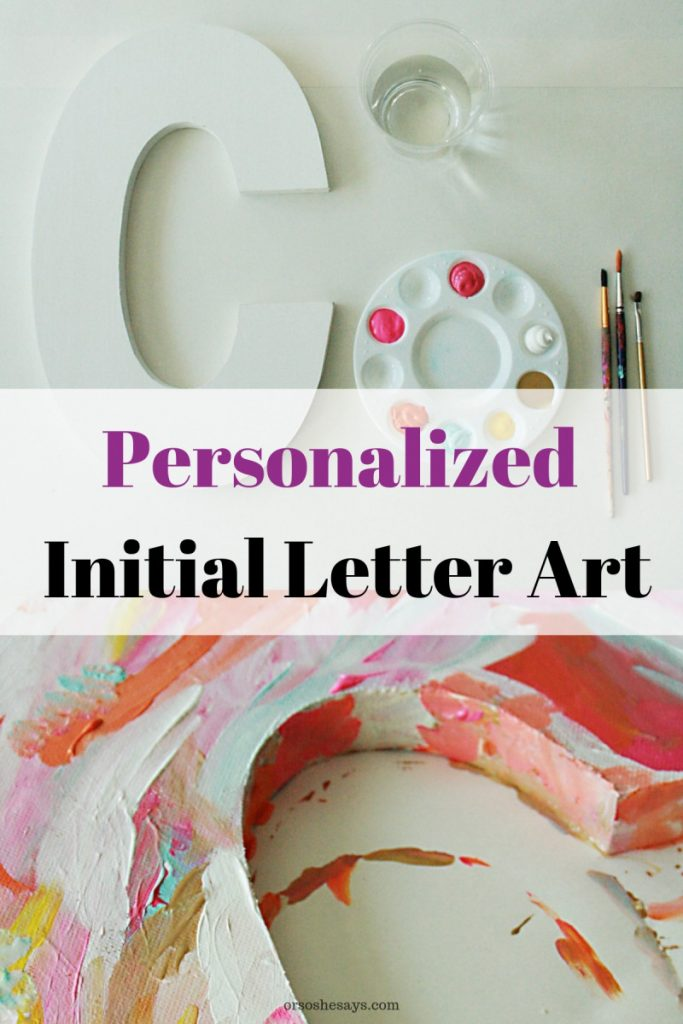 Personalized Initial Letter Art on www.orsoshesays.com. A fun project to do with (or without!) the kids. #initialart #letterart #lettering #homedecor #DIY #crafts