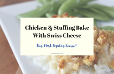 Swiss Cheese Chicken and Stuffing Bake ~ perfect freezer meal! www.orsoshesays.com #recipe #swisscheese #chickenrecipe #stuffing #familydinner
