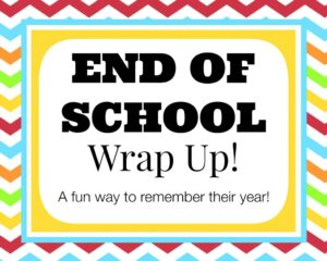 End of School Wrap Up… a Questionnaire to Remember Their Year! (she: Veronica)