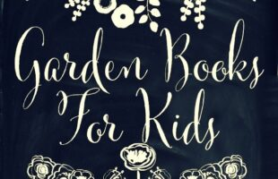 Favorite Garden Books for Kids (she: Brooke)