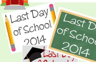 Last Day of School 2014 Printable Signs