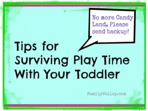 Tips for Surviving Play Time With Toddlers (she: Heather)
