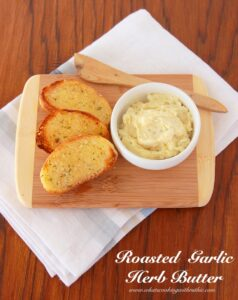 Roasted Garlic Herb Butter (she: Ruthie)