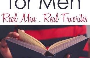 15 Favorite Books for Men ~ Real Men, Real Favorites.