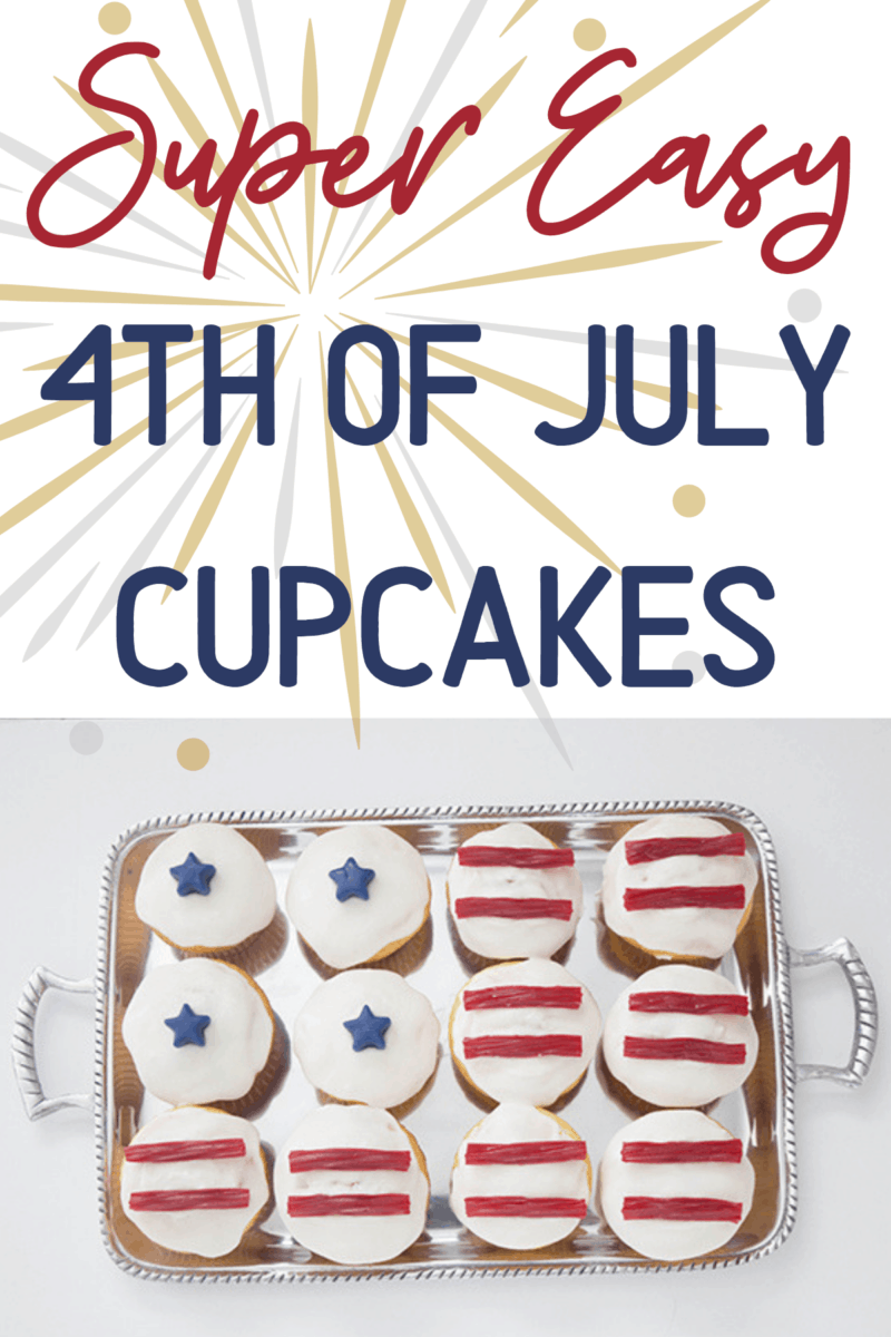 Fourth of July Cupcakes ~ Super Easy and Perfect for Your Patriotic Party!