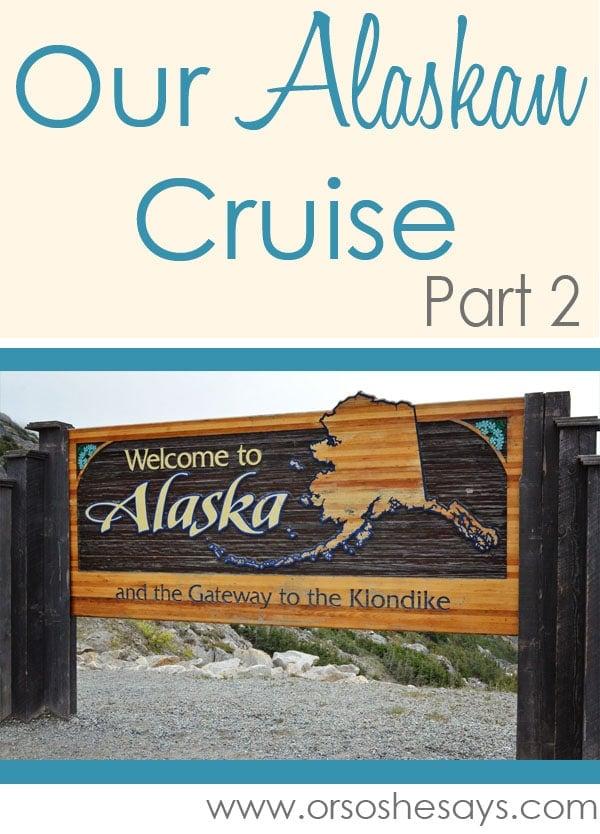 Alaskan Cruise Review
