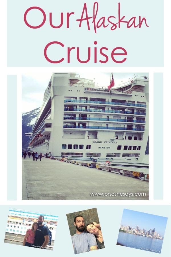 Our Alaskan Cruise Review