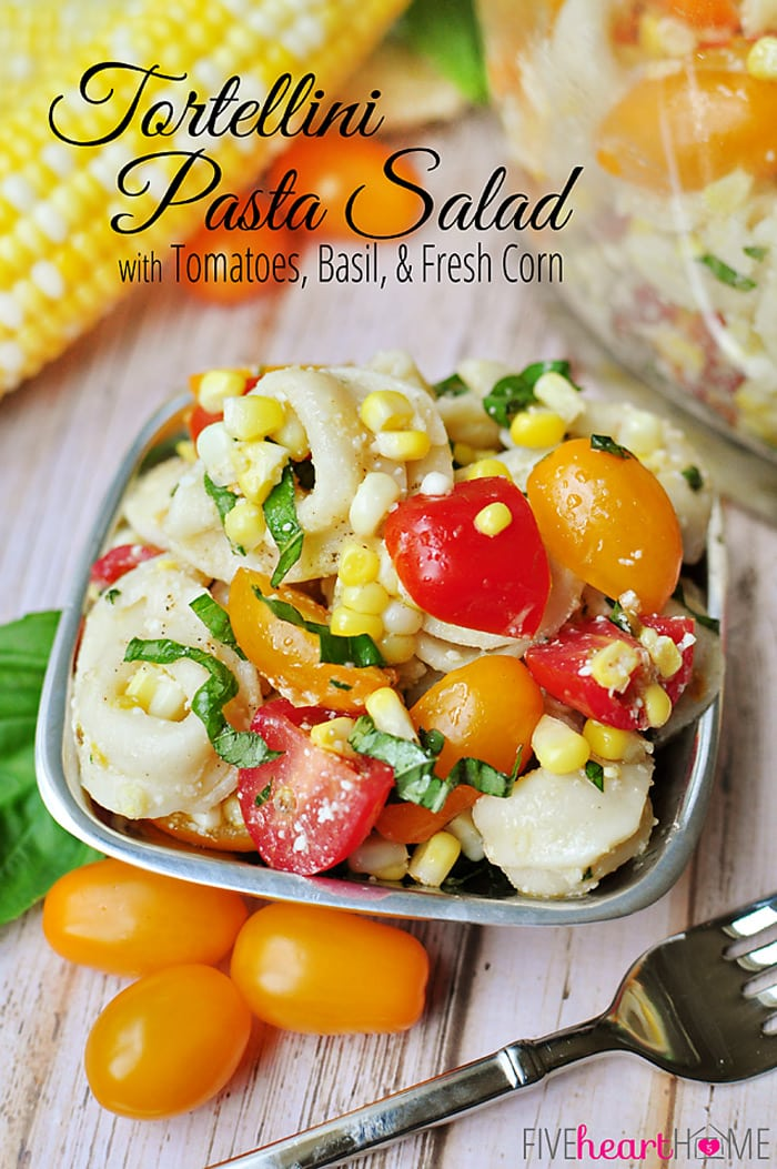 Tortellini Pasta Salad with Tomatoes, Basil, and Fresh Corn | FiveHeartHome.com