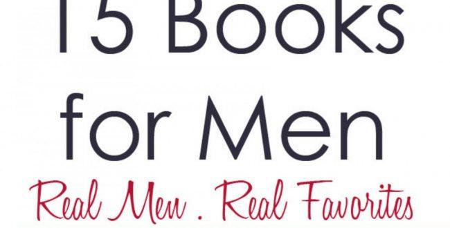 15 Best Books for Men – Real Men, Real Books!