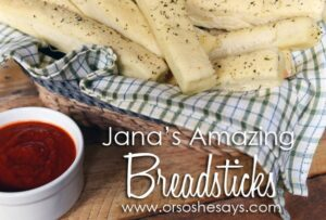 Jana's Amazing Breadsticks