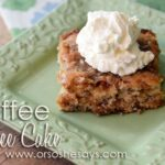 Toffee Coffee Cake
