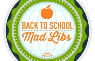 Back to School Mad Libs Round Up (she: Brooke)