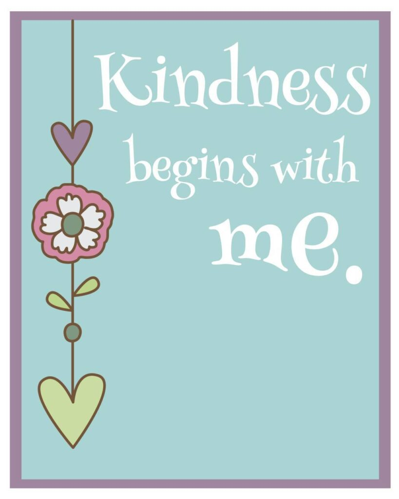 Kindness Begins With Me Printable