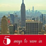 Save Money in New York City- 5 Tips for Families (she: Allison)