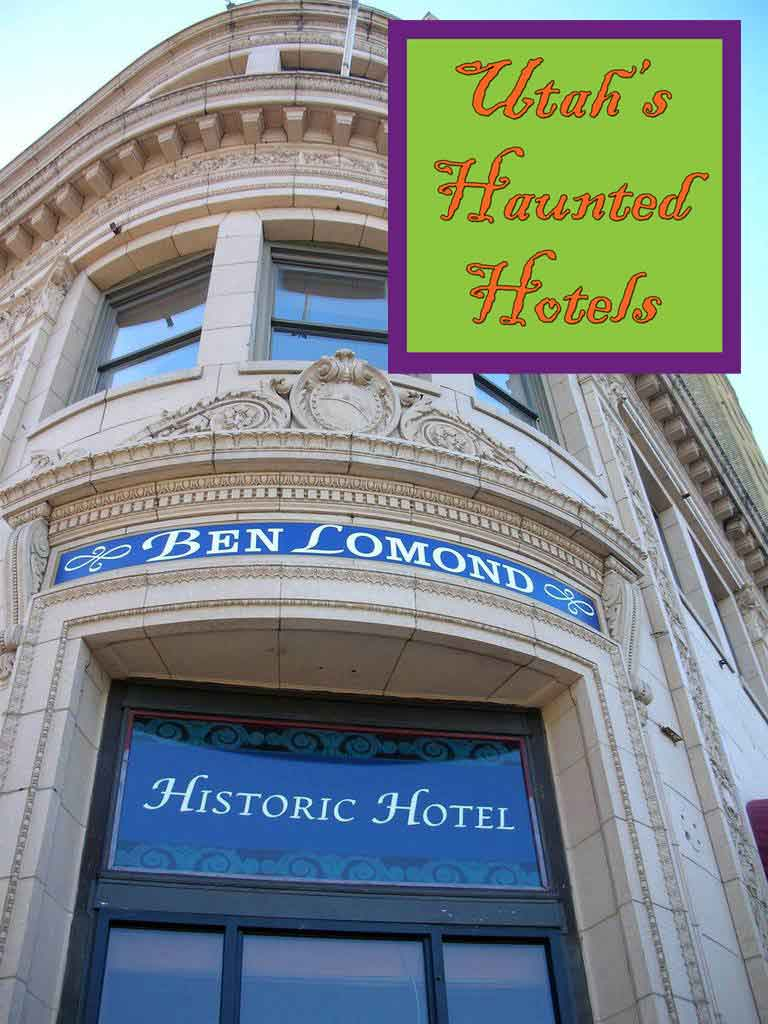 Utah's Haunted Hotels | Or So She Says...