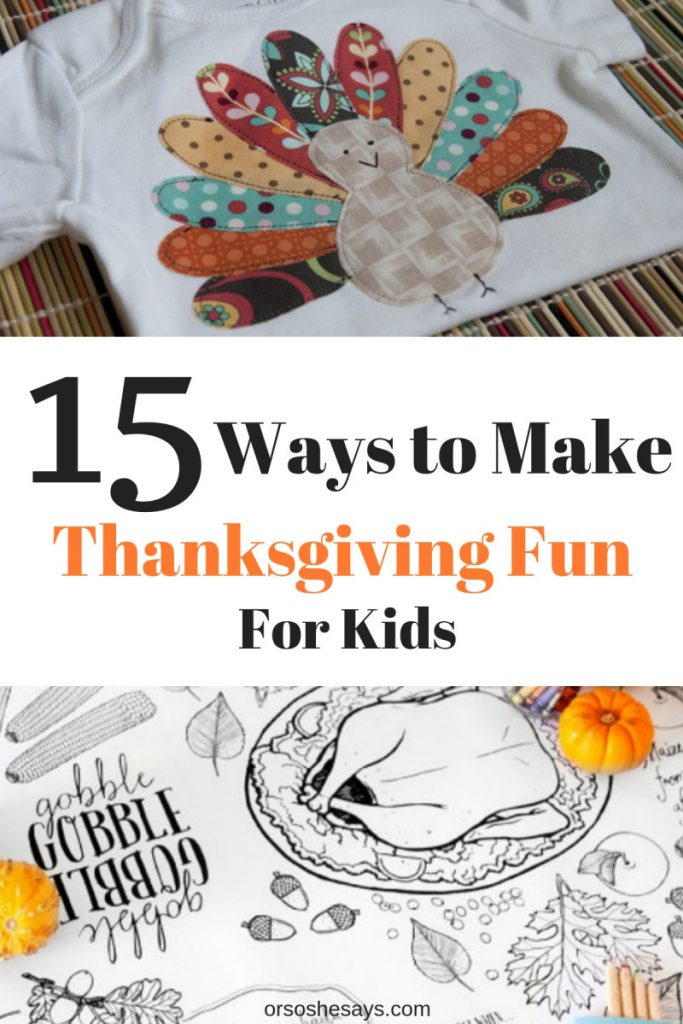 15 Ways to Make Thanksgiving Fun for Kids www.orsoshesays.com #thanksgiving #tablescapes #DIY #scavengarhunt #crafts
